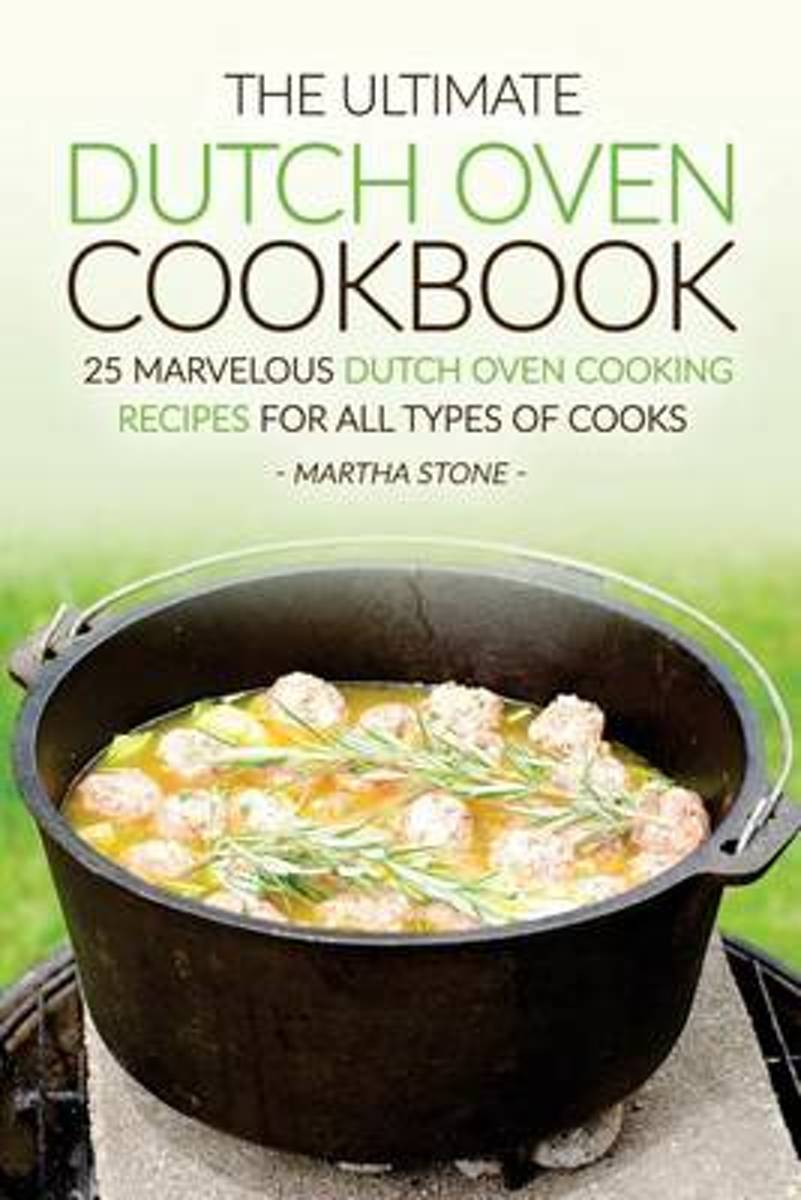 The Ultimate Dutch Oven Cookbook