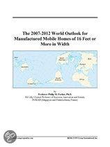 The 2007-2012 World Outlook for Manufactured Mobile Homes of 16 Feet Or More in Width