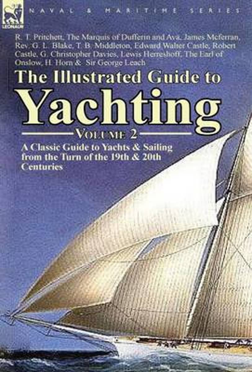 The Illustrated Guide to Yachting-Volume 2