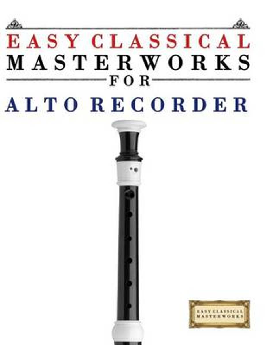 Easy Classical Masterworks for Alto Recorder