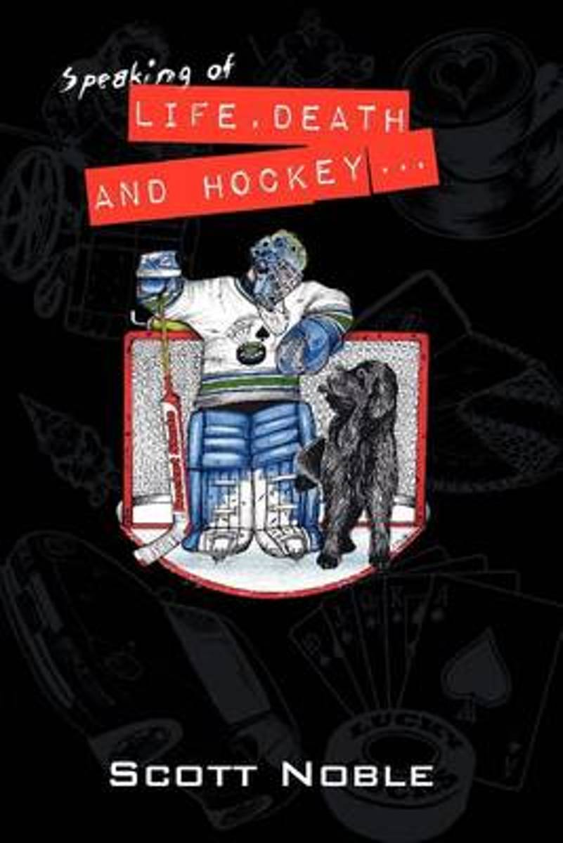 Speaking of Life, Death and Hockey . . .