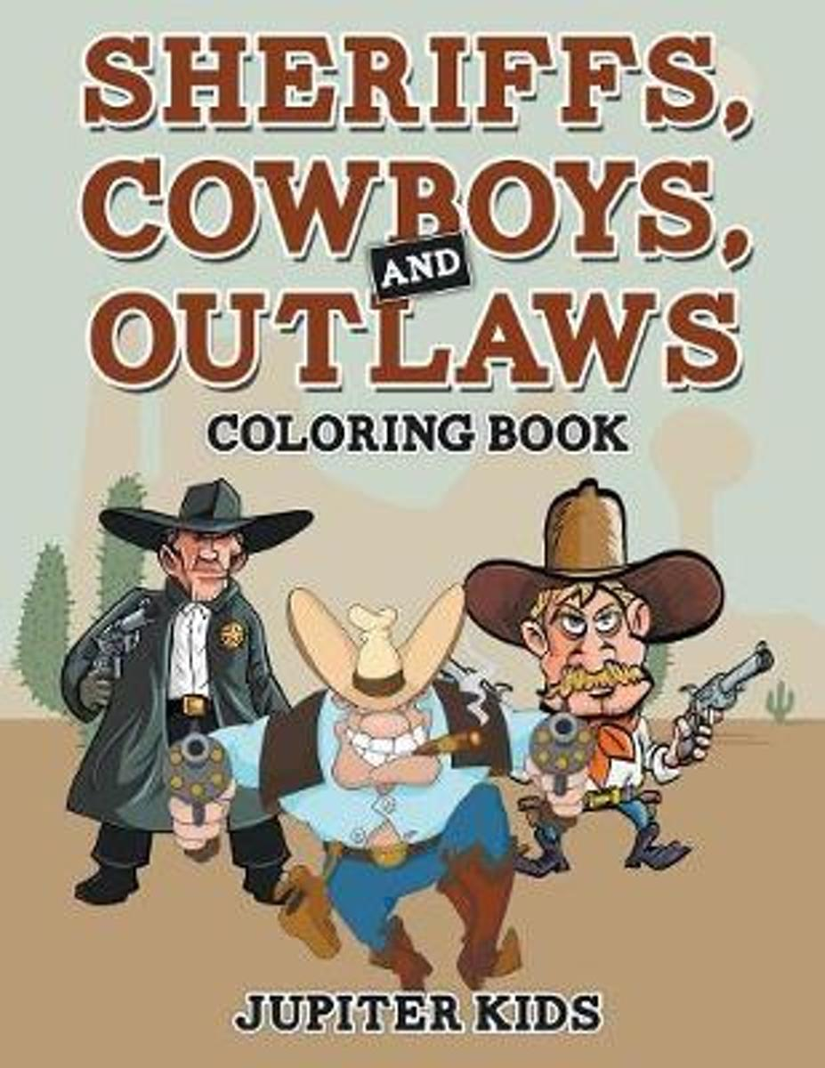 Sheriffs, Cowboys, and Outlaws Coloring Book