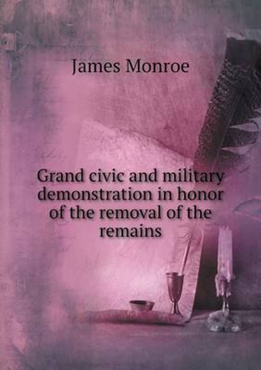 Grand Civic and Military Demonstration in Honor of the Removal of the Remains
