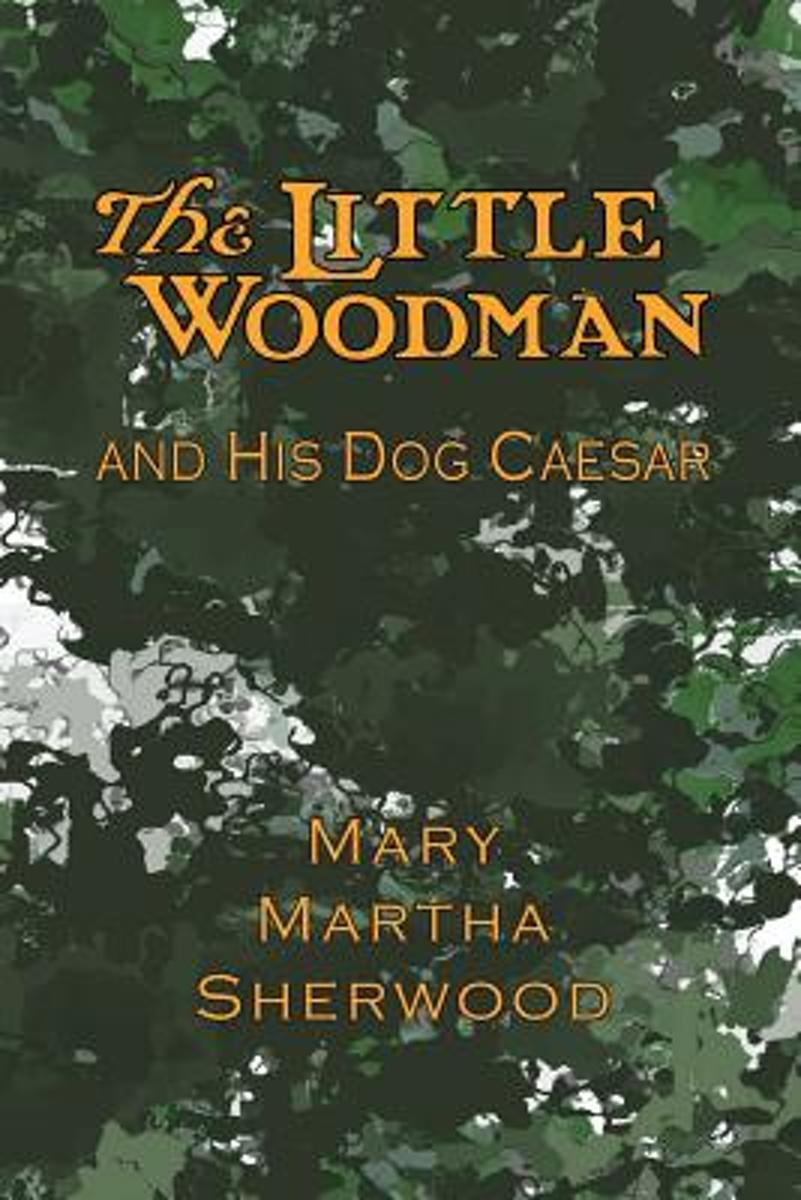 The Little Woodman and His Dog Caesar