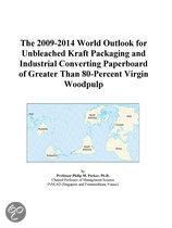 The 2009-2014 World Outlook for Unbleached Kraft Packaging and Industrial Converting Paperboard of Greater Than 80-Percent Virgin Woodpulp
