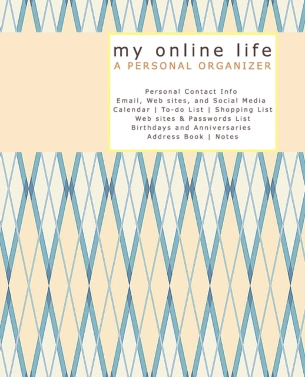 My Online Life A PERSONAL ORGANIZER