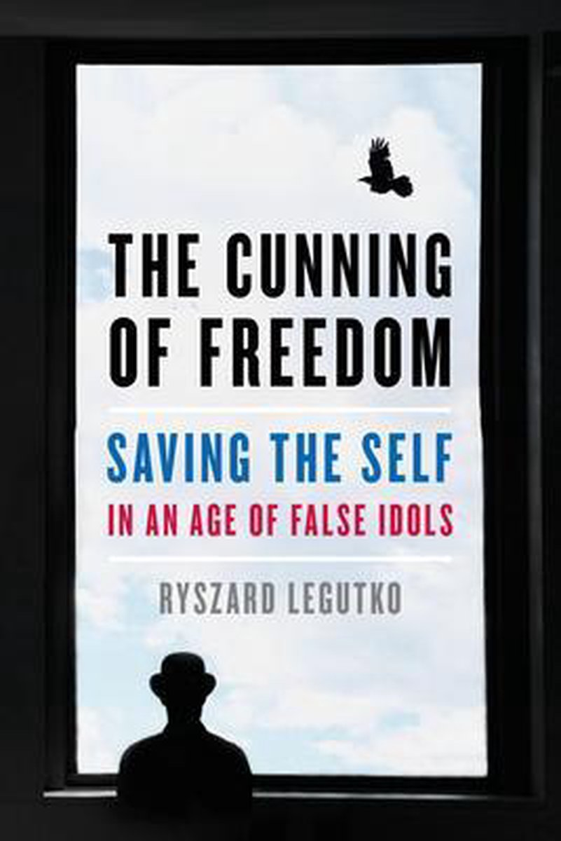 The Cunning of Freedom