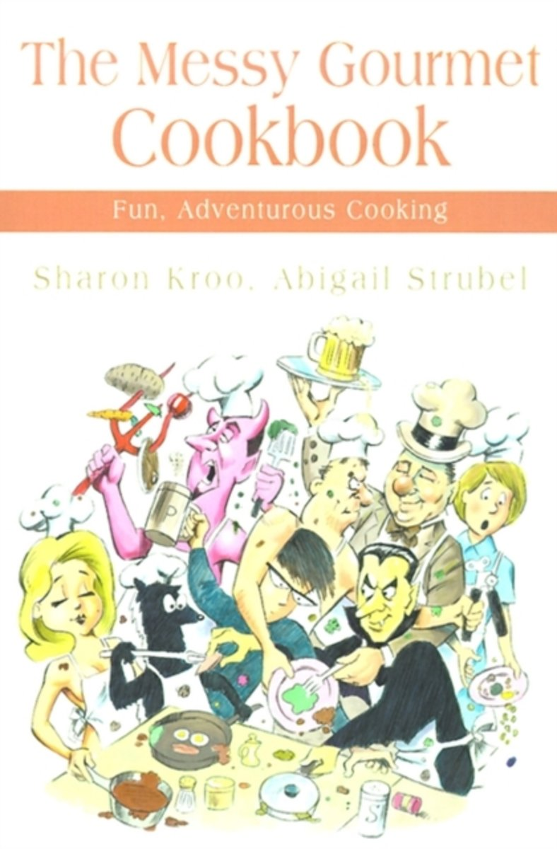 The Messy Gourmet Cookbook