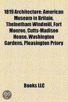 1819 Architecture: American Museum In Britain, Thelnetham Windmill, Fort Monroe, Cutts-Madison House, Washington Gardens, Pleasington Pri