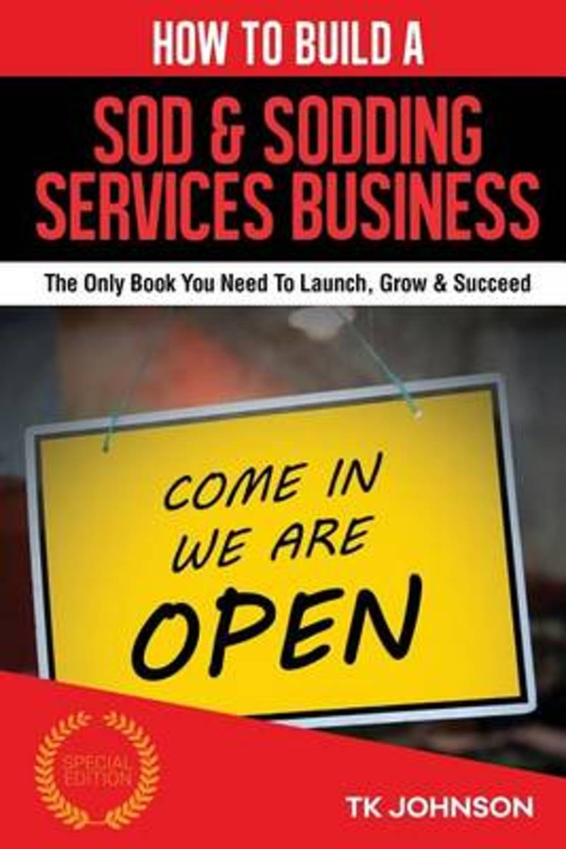 How to Build a Sod & Sodding Services Business (Special Edition)