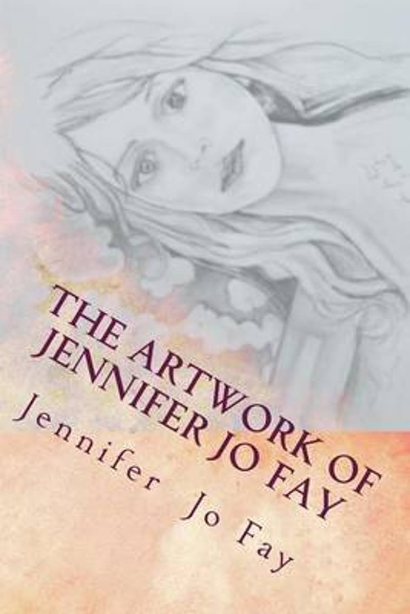 The Artwork of Jennifer Jo Fay