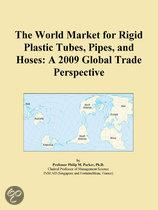 The World Market for Rigid Plastic Tubes, Pipes, and Hoses