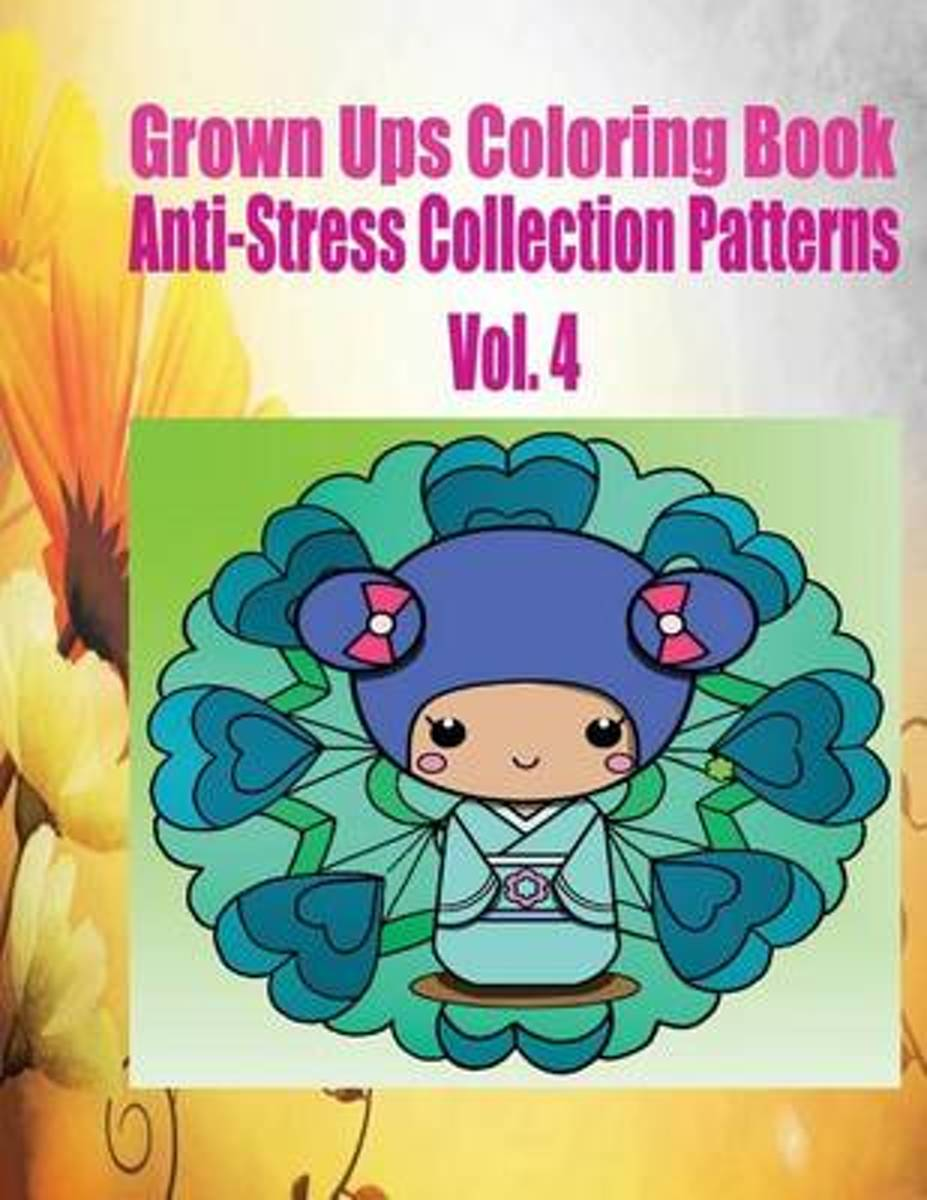 Grown Ups Coloring Book Anti-Stress Collection Patterns Vol. 4