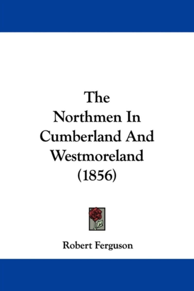 The Northmen in Cumberland and Westmoreland (1856)