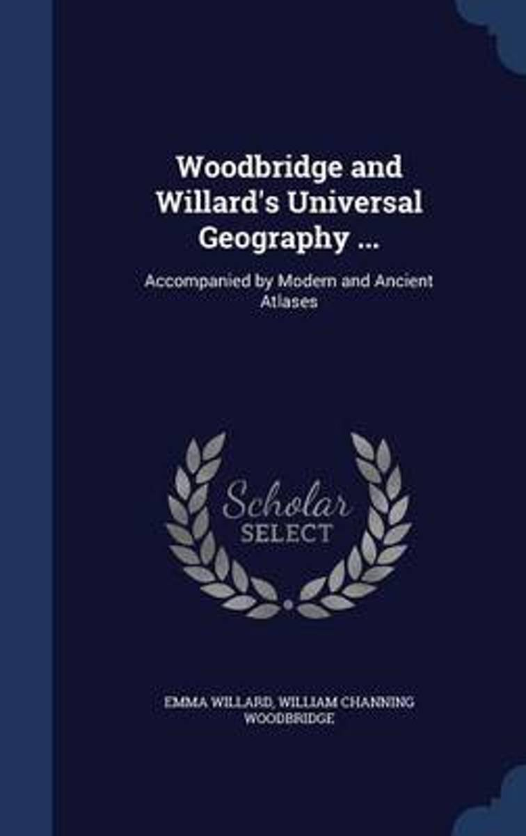 Woodbridge and Willard's Universal Geography ...