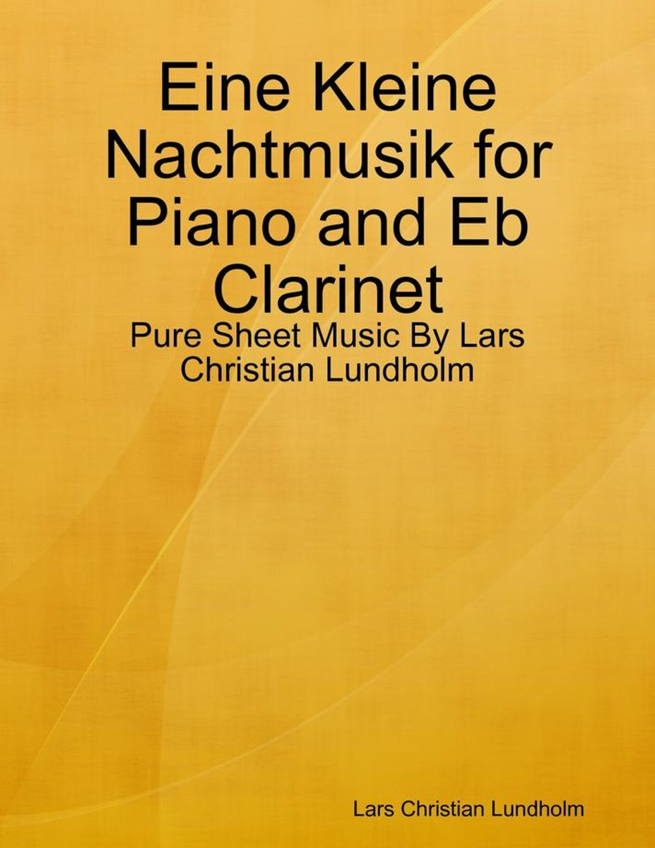 Eine Kleine Nachtmusik for Piano and Eb Clarinet - Pure Sheet Music By Lars Christian Lundholm