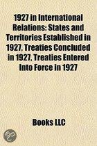 1927 In International Relations: States And Territories Established In 1927, Treaties Concluded In 1927, Treaties Entered Into Force In 1927