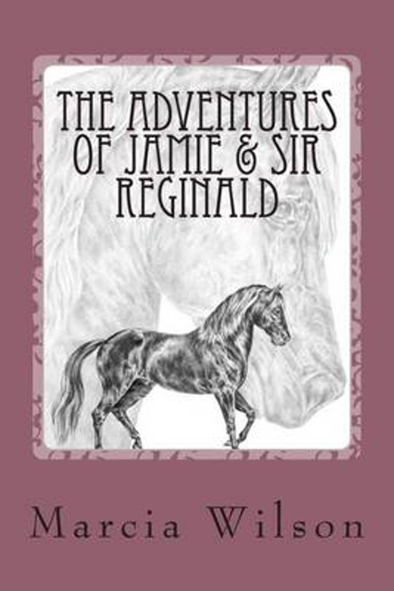 The Adventures of Jamie & Sir Reginald