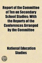 Report Of The Committee Of Ten On Secondary School Studies; With The Reports Of The Conferences Arranged By The Committee