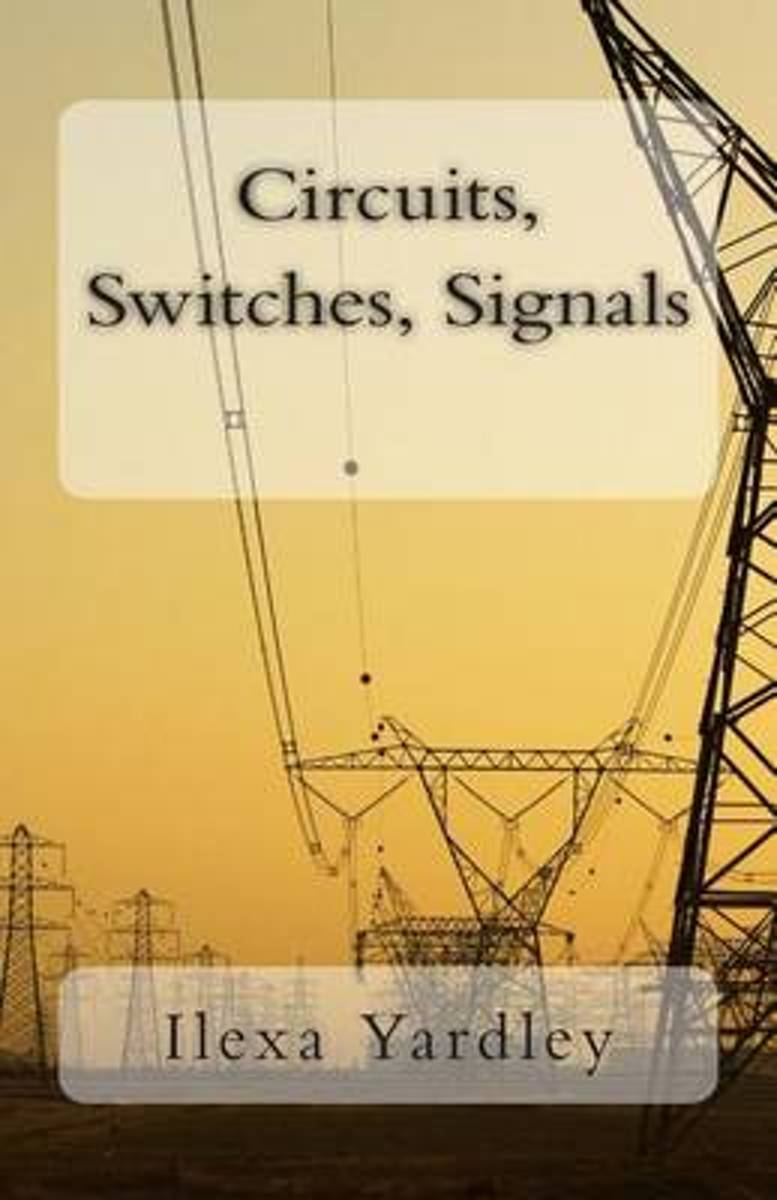 Circuits, Switches, Signals