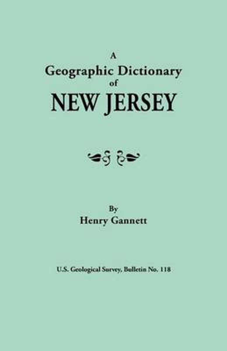 A Geographic Dictionary of New Jersey. U.S. Geological Survey, Bulletin No. 118