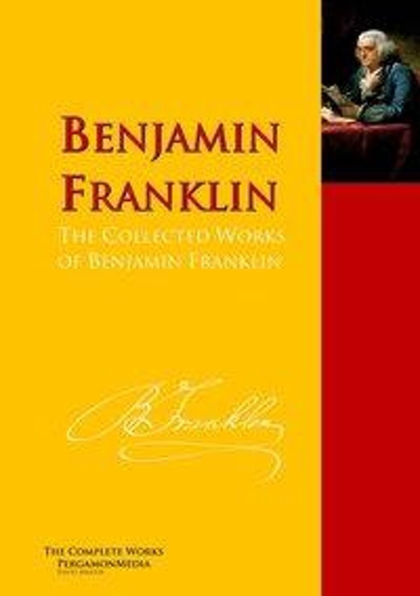 The Collected Works of Benjamin Franklin