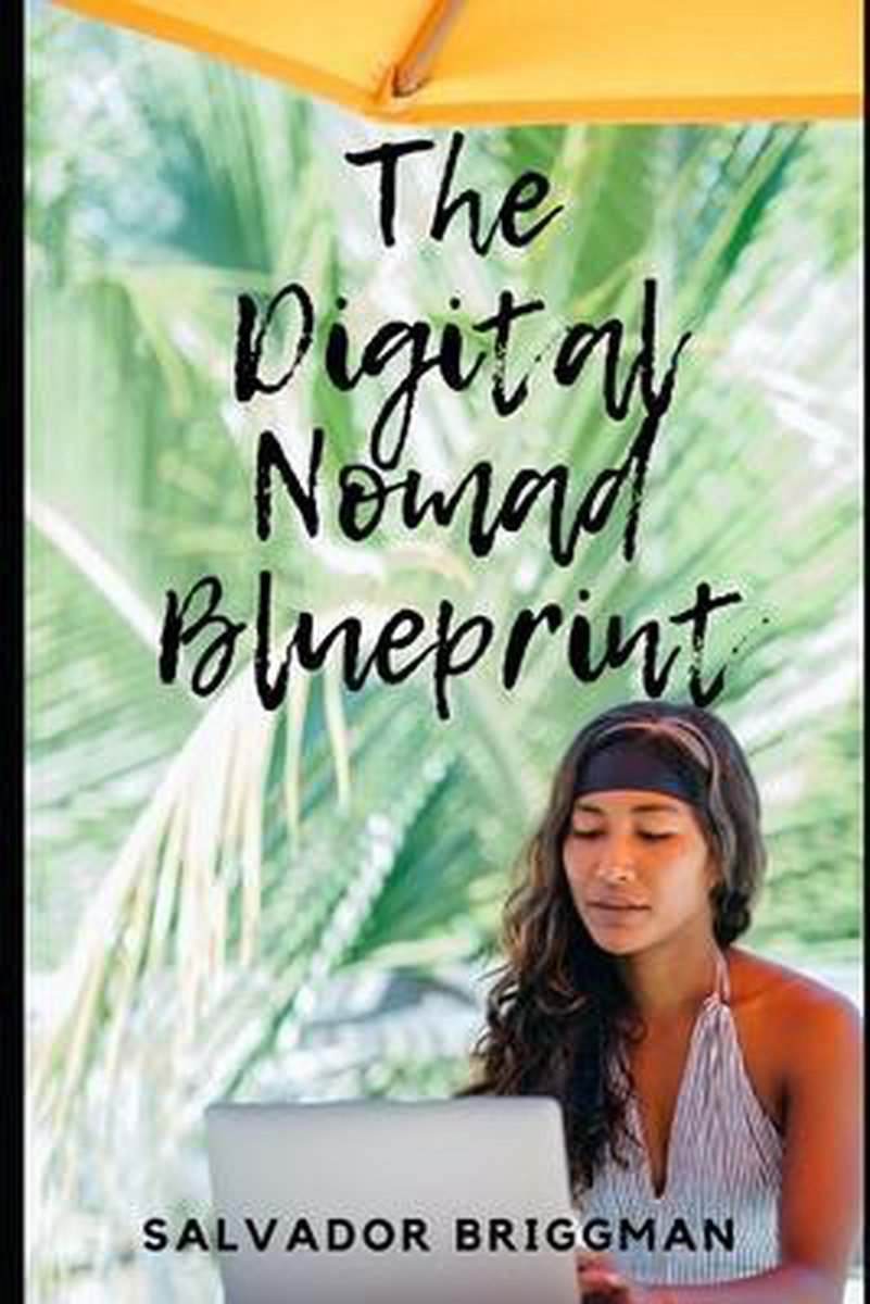 The Digital Nomad Blueprint: How to Become a Digital Nomad