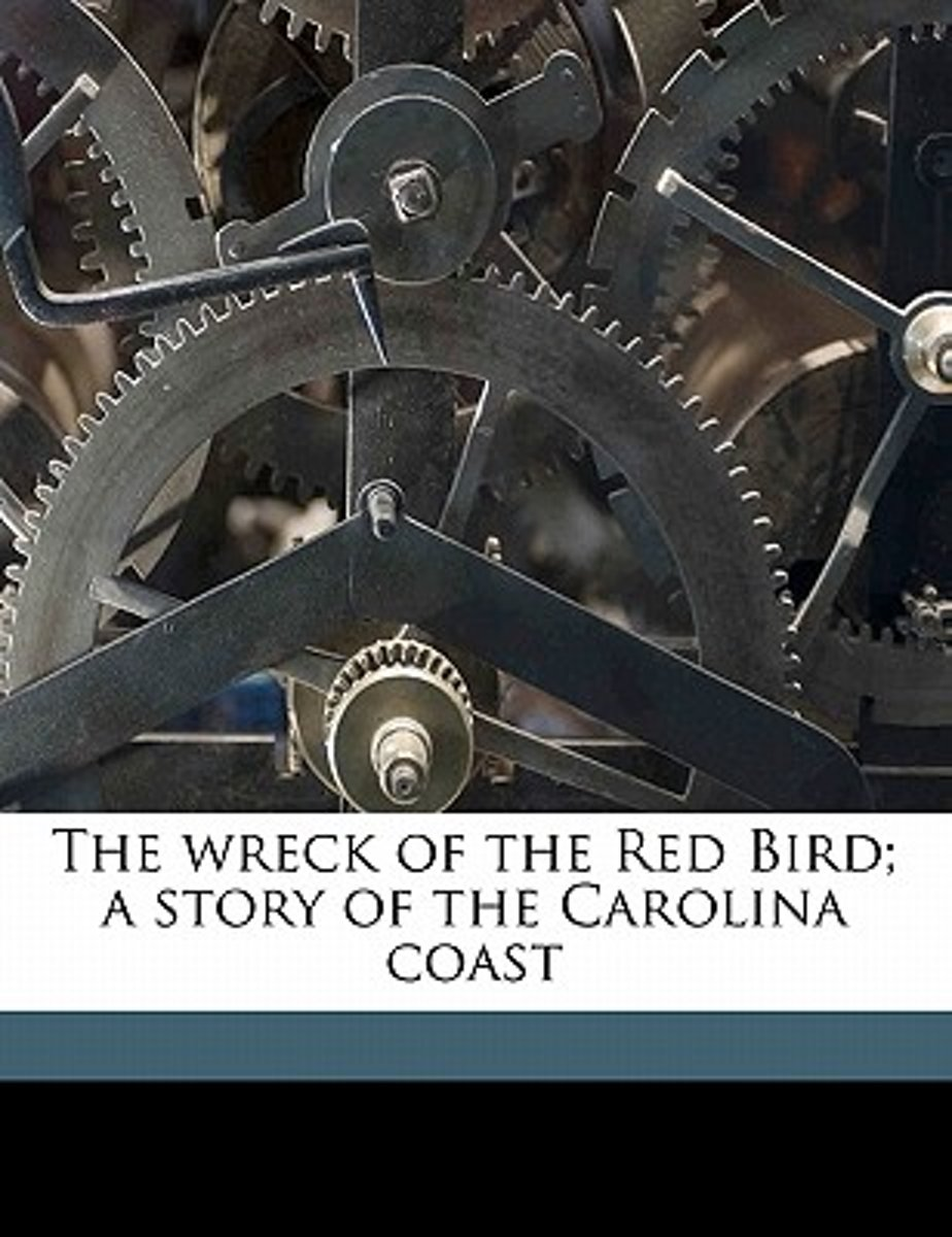 The Wreck of the Red Bird; A Story of the Carolina Coast