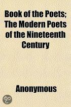Book of the Poets; the Modern Poets of the Nineteenth Century