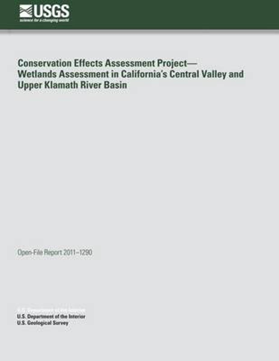 Conservation Effects Assessment Project?wetlands Assessment in California?S Central Valley and Upper Klamath River Basin