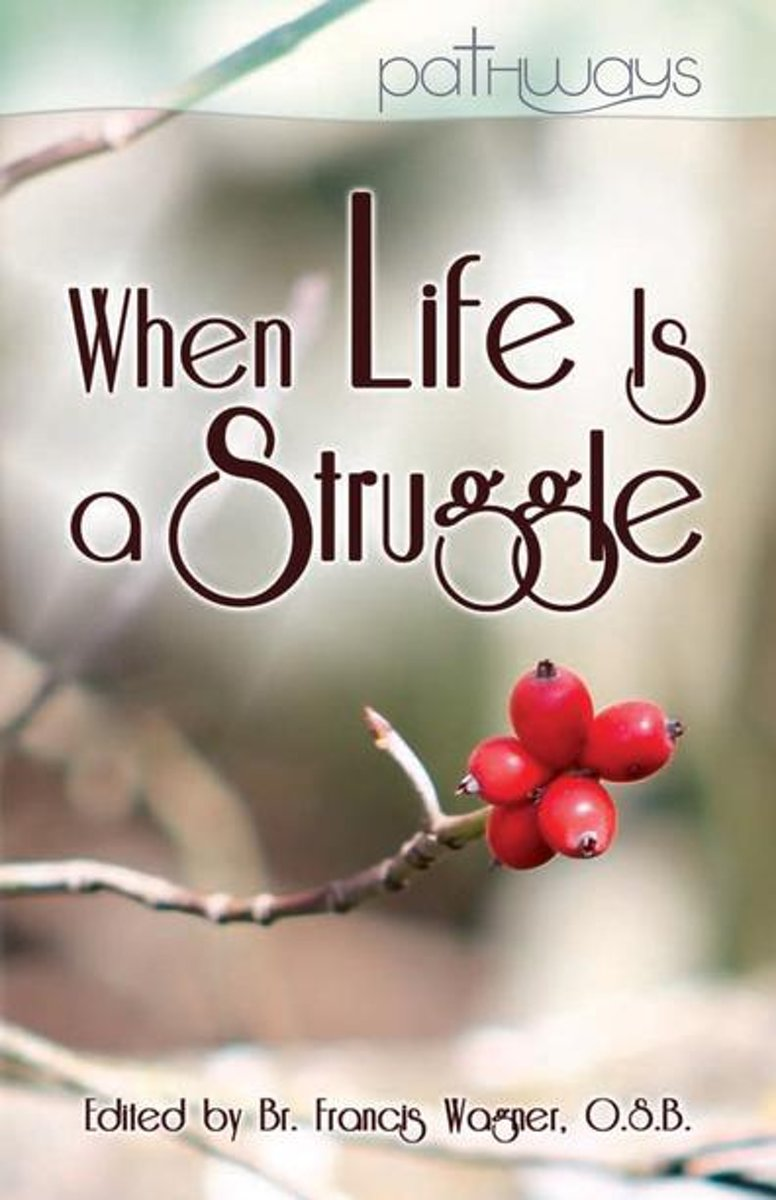 When Life Is a Struggle