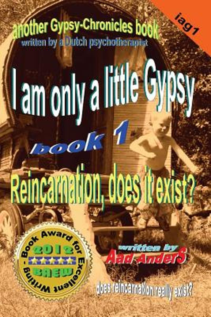 I Am Only a Little Gypsy 1 - Reincarnation, Does It Exist?