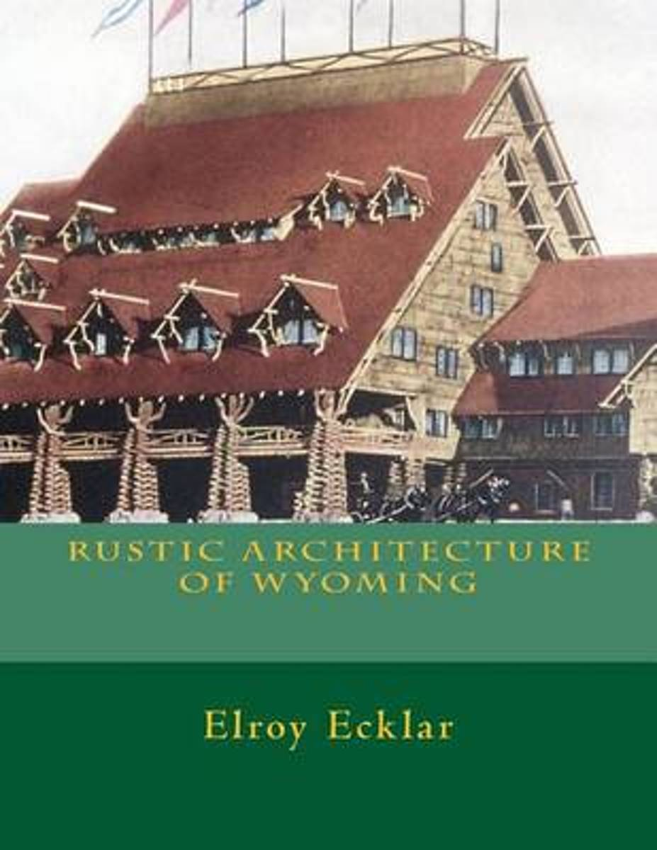 Rustic Architecture of Wyoming