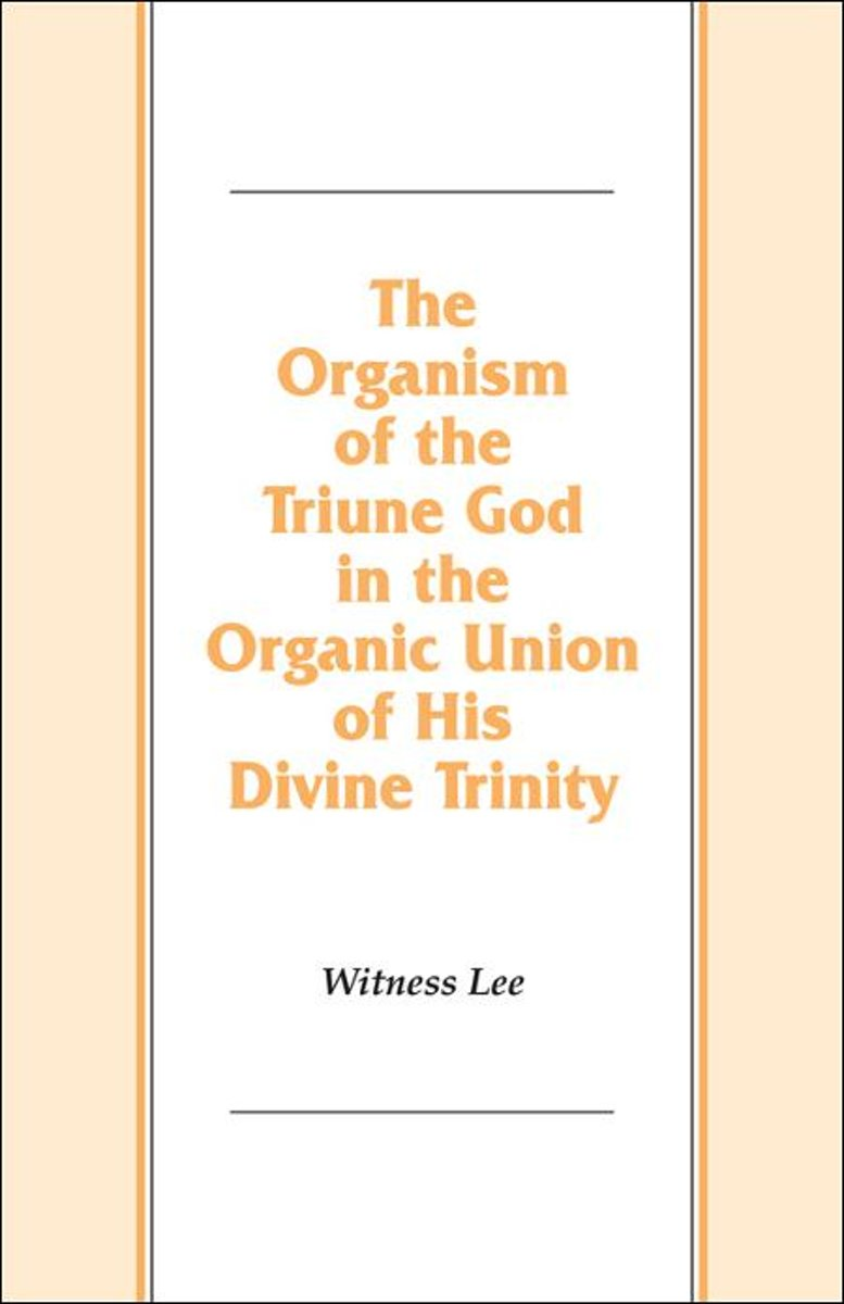 The Organism of the Triune God in the Organic Union of His Divine Trinity