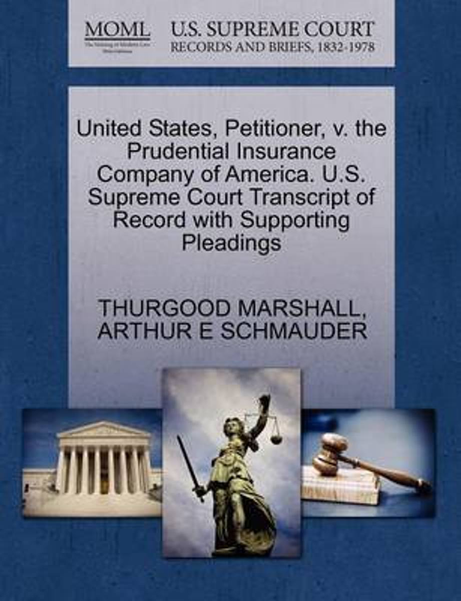 United States, Petitioner, V. the Prudential Insurance Company of America. U.S. Supreme Court Transcript of Record with Supporting Pleadings