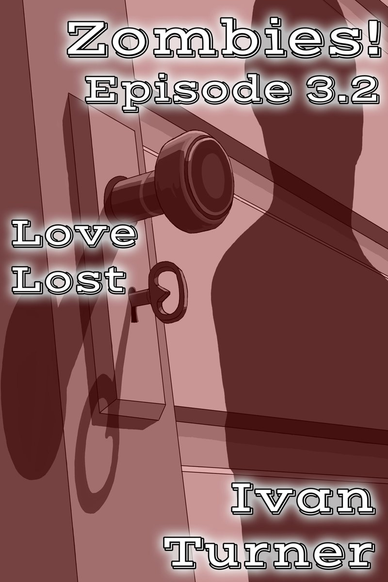 Zombies! Episode 3.2: Love Lost