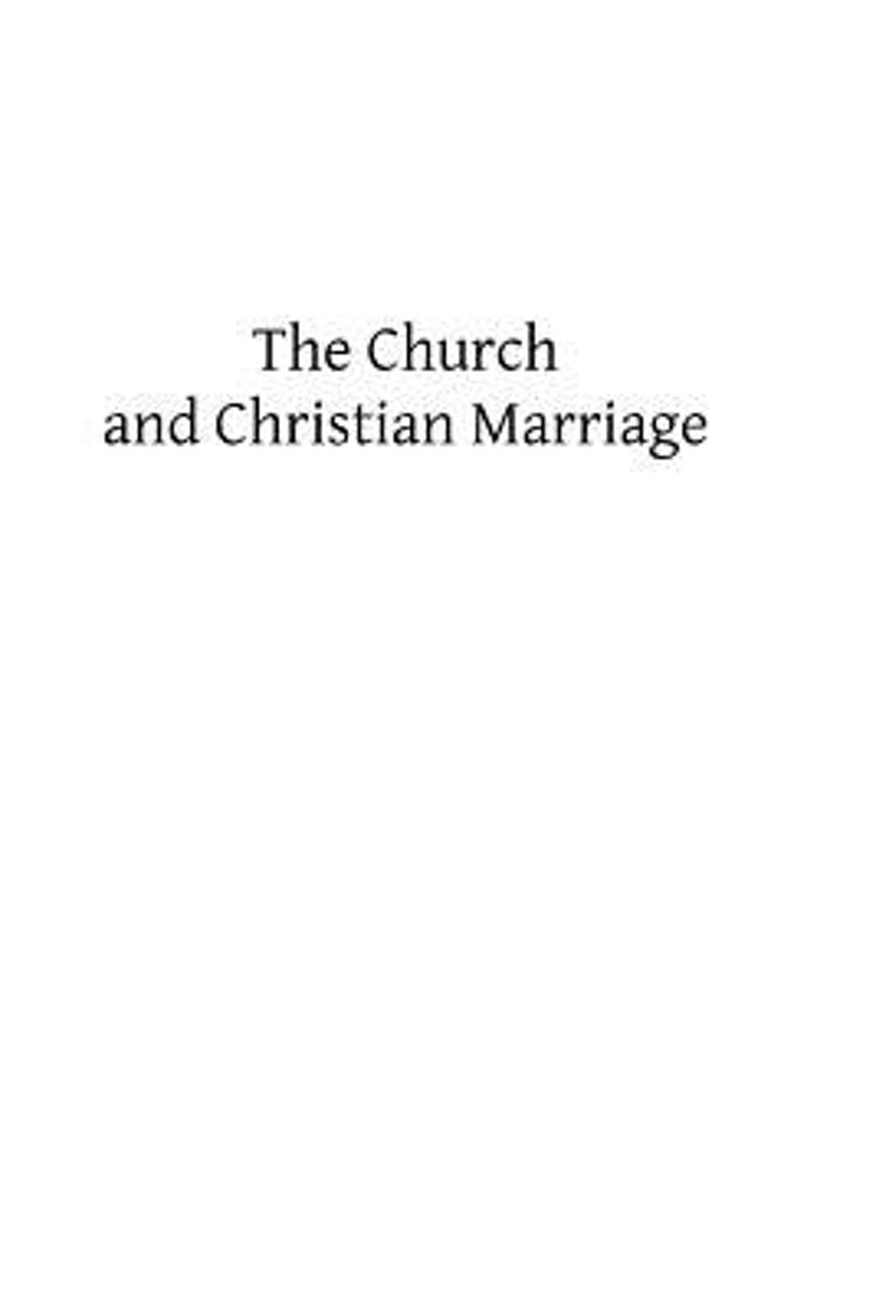 The Church and Christian Marriage