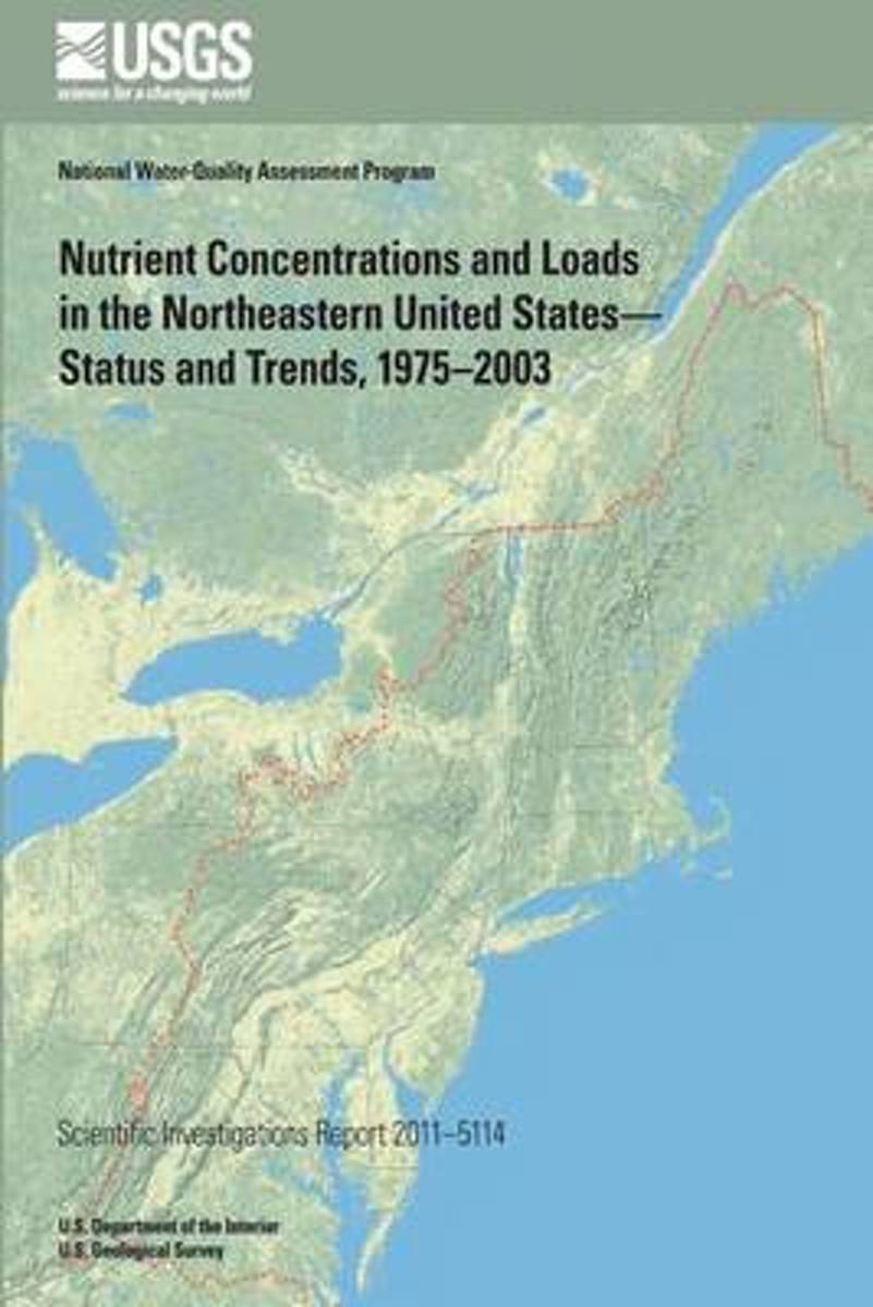 Nutrient Concentrations and Loads in the Northeastern United States? Status and Trends, 1975?2003