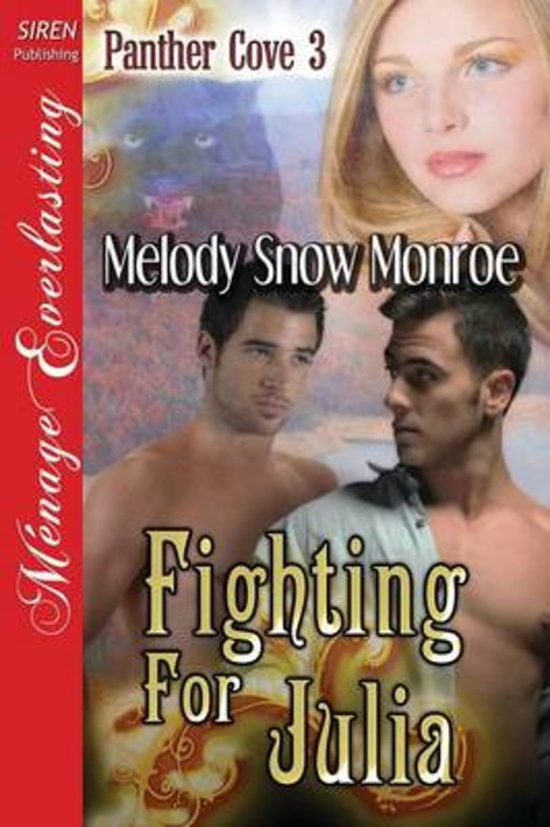 Fighting for Julia [Panther Cove 3] (Siren Publishing Menage Everlasting)