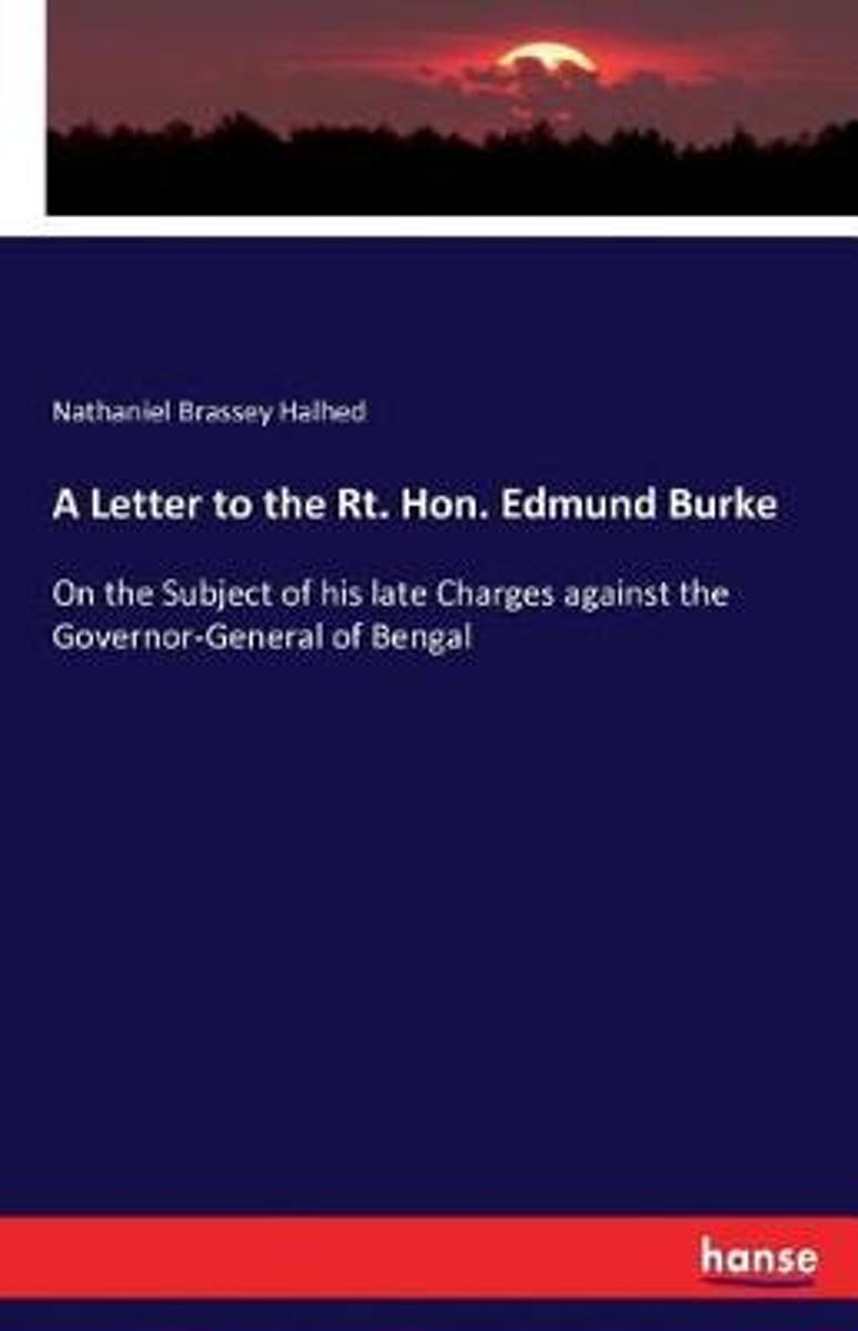 A Letter to the Rt. Hon. Edmund Burke