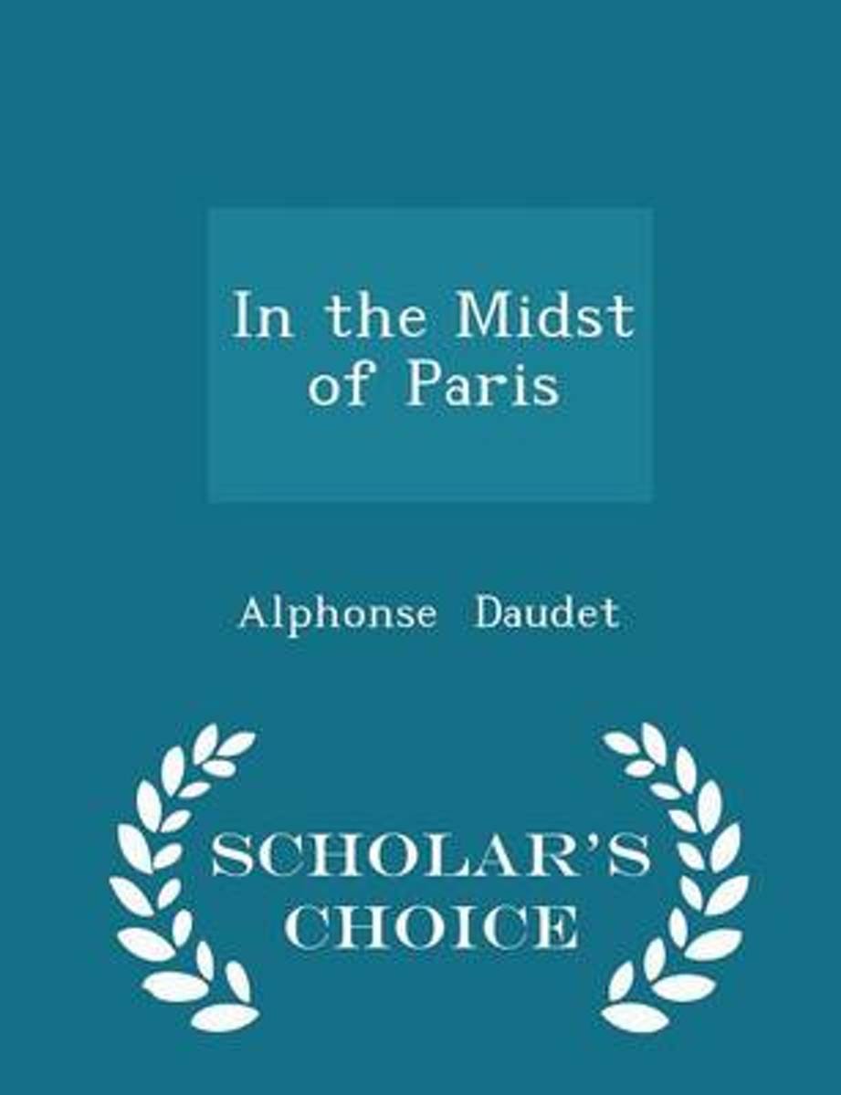 In the Midst of Paris - Scholar's Choice Edition