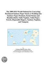 The 2009-2014 World Outlook for Converting Purchased Sanitary Paper Stock Or Wadding Into Sanitary Paper Products, Facial Tissues and Handkerchiefs, T