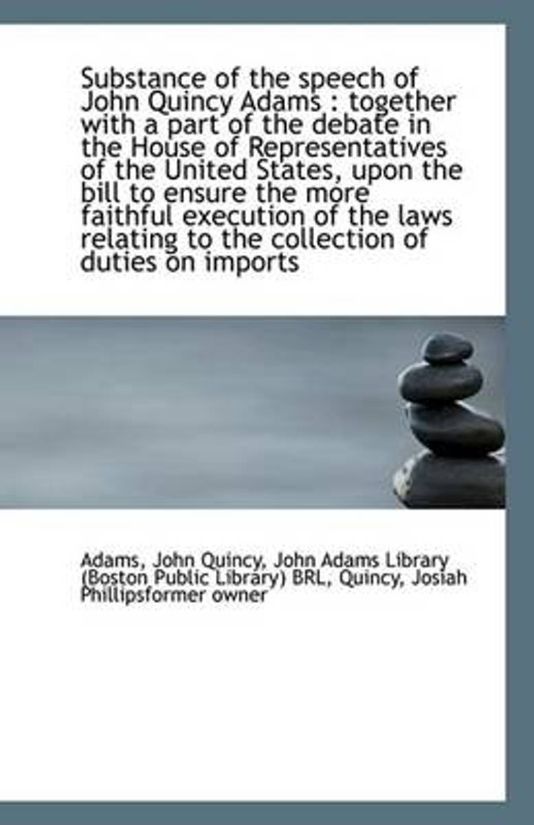 Substance of the Speech of John Quincy Adams