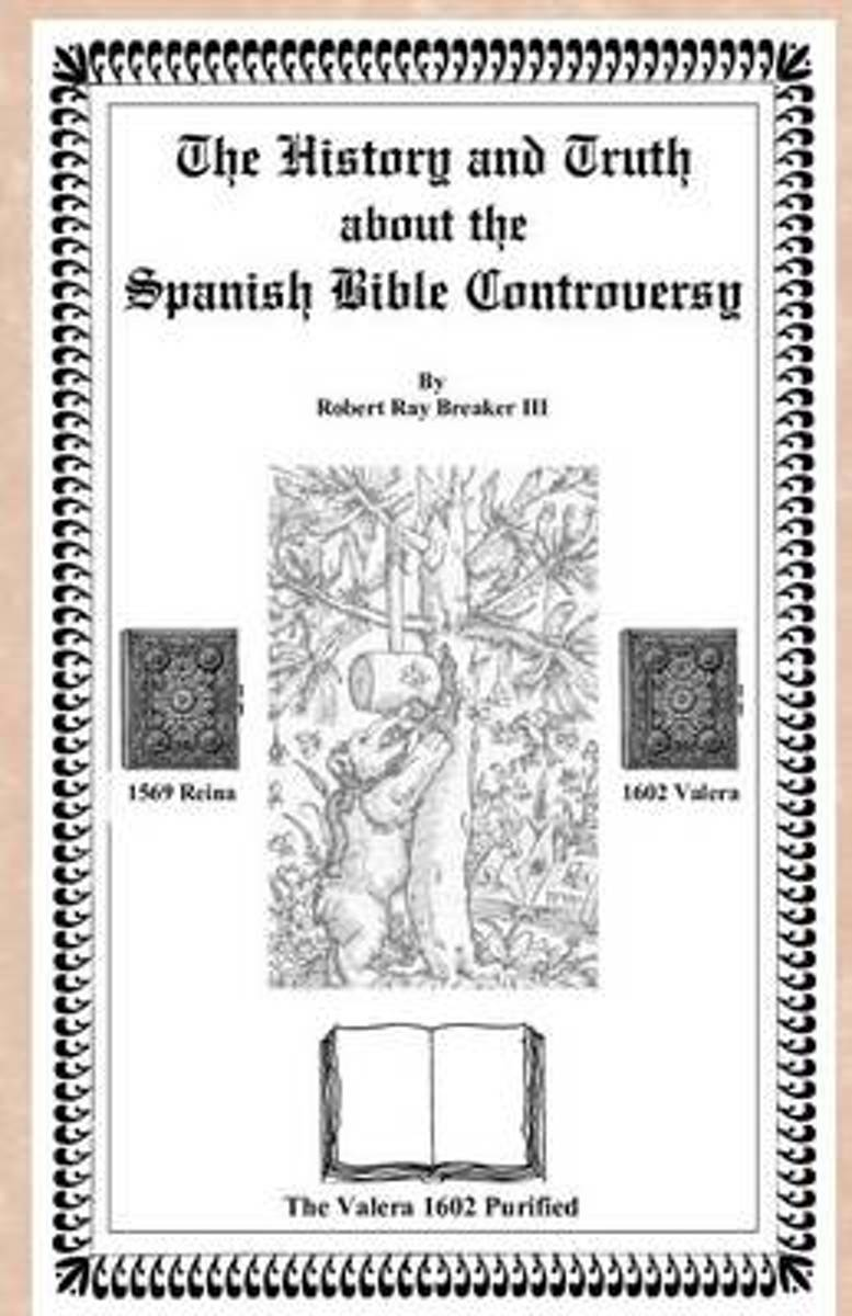 The History and Truth about the Spanish Bible Controversy