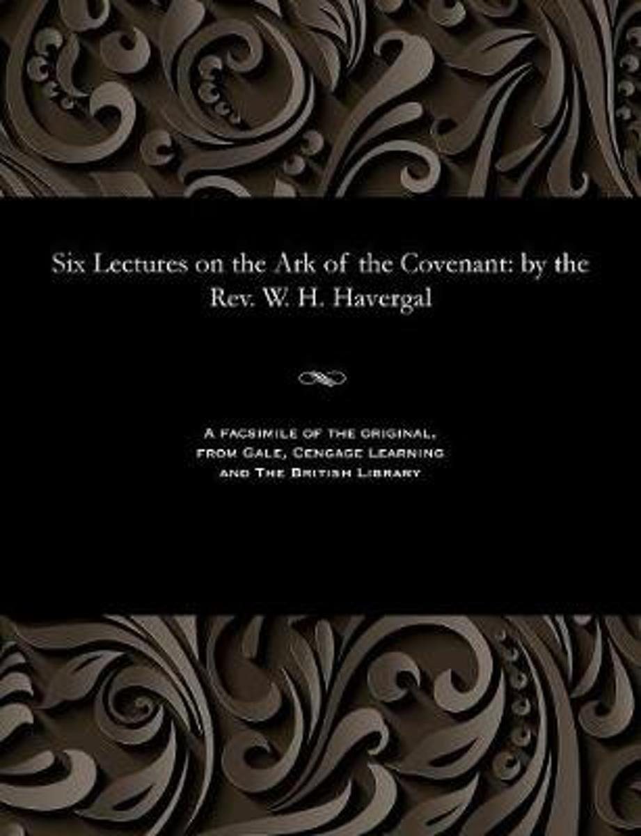Six Lectures on the Ark of the Covenant