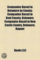 Companies Based in Delaware by County: Companies Based in Kent County, Delaware, Companies Based in New Castle County, Delaware, DuPont