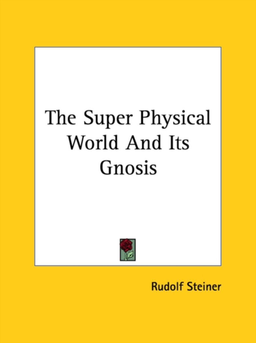 The Super Physical World and Its Gnosis