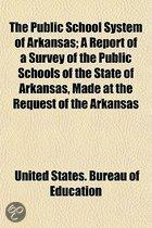 The Public School System Of Arkansas; A Report Of A Survey Of The Public Schools Of The State Of Arkansas, Made At The Request Of The Arkansas