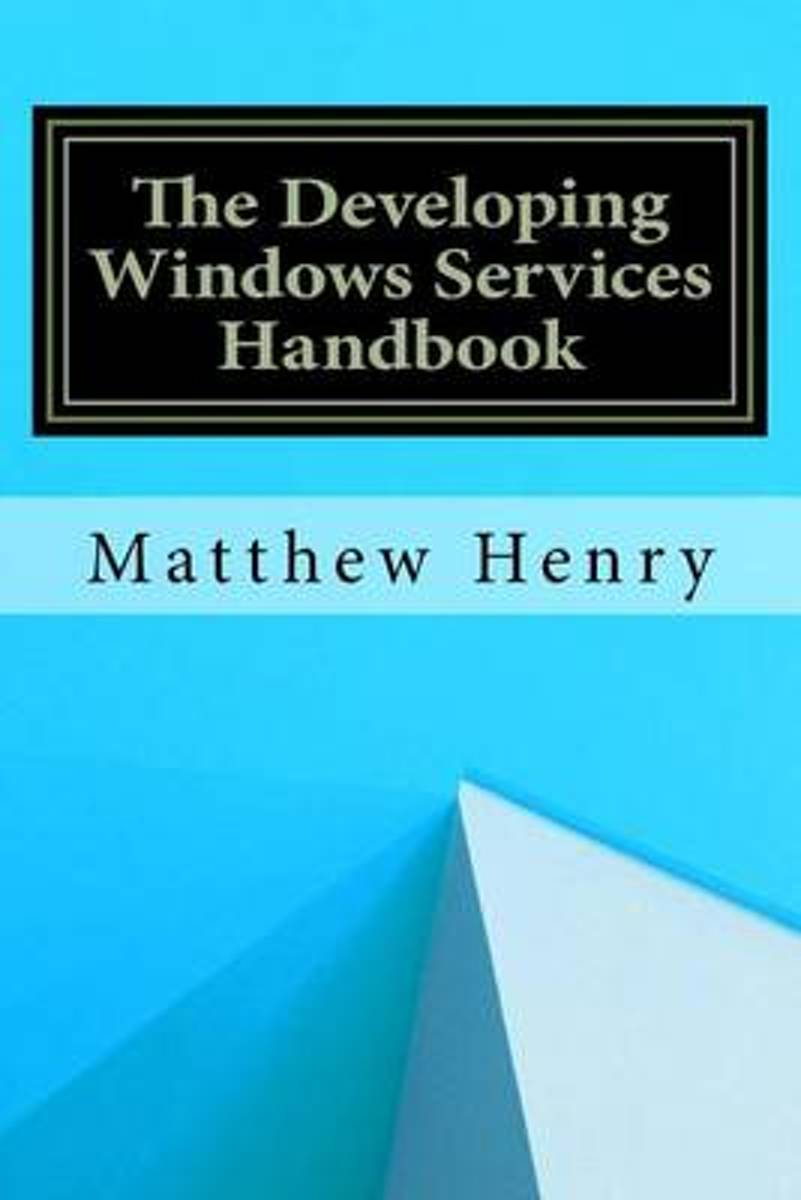 The Developing Windows Services Handbook