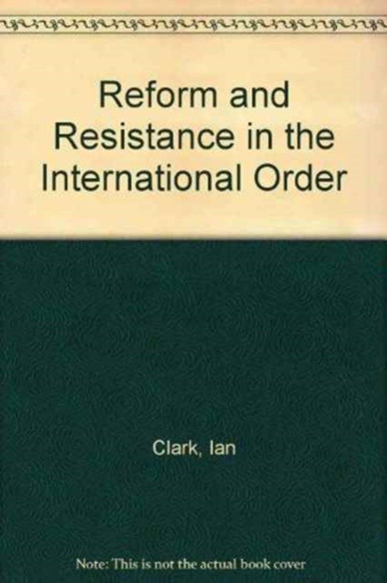 Reform and Resistance in the International Order